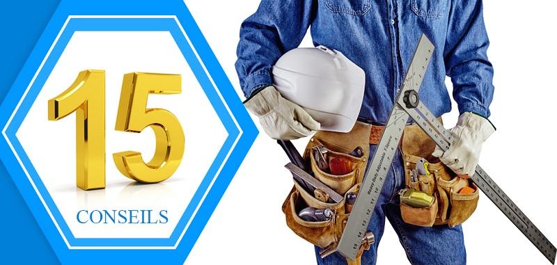 15 conseils pour choisir entrepreneur en construction